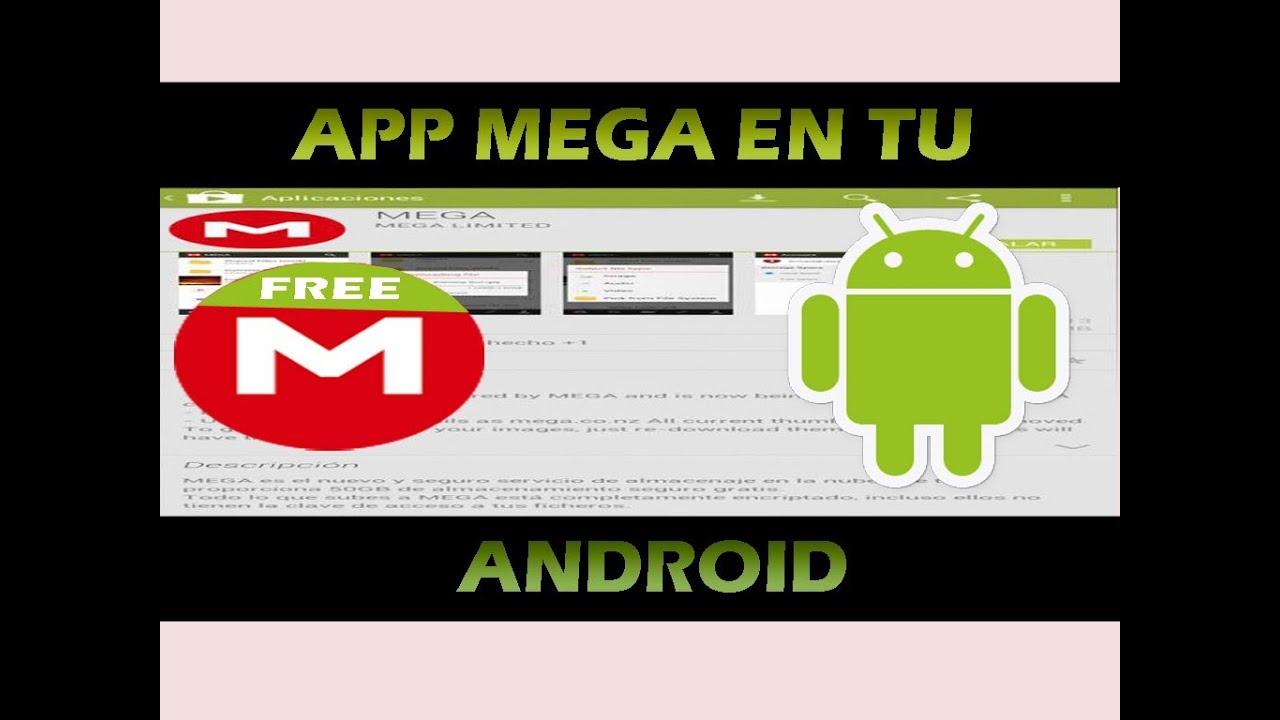 Aplicacion MEGA Como Descargar e Instalar en tu Android para tu SmartPhone y tu Tablet 100% Full Crackeado