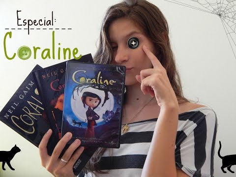 Especial Coraline: Diferenças entre Livro, Filme e HQ