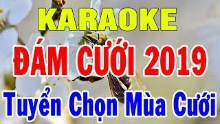 karaoke-lien-khuc-nhac-dam-cuoi-2019-nhac-song-tuyen-chon-nhung-bai-mua-cuoi-trong-hieu