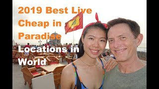 2019 Best Live or Retire Cheap Locations in the World
