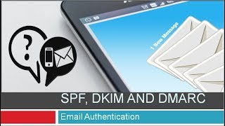 Enhancing email delivery with SPF, DKIM and DMARC