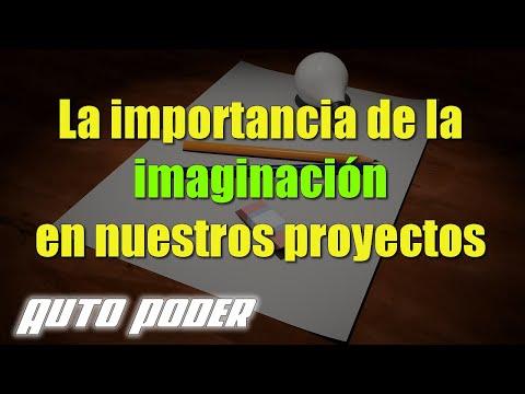 La importancia de la imaginación en nuestros proyectos
