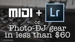 MIDI+Lightroom or How to configure Photo-DJ gear in less than $60