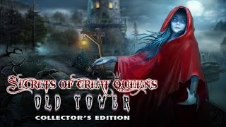 Secrets of Great Queens: Old Tower Collector's Edition video
