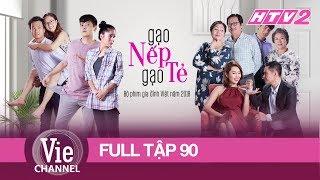 GẠO NẾP GẠO TẺ - Tập 90 - FULL | Phim Gia Đình Việt 2018