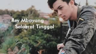 Rey Mbayang - Selamat Tinggal ( Lyrics )