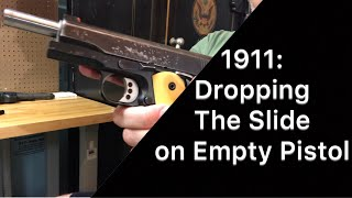 1911: Dropping Slide on a Empty Chamber