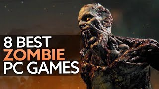 The 8 best zombie games on PC