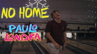 Paulo Londra - No Home (Adelanto)