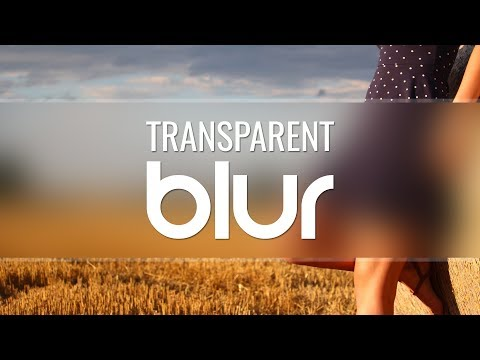 Photoshop Tutorial   Transparent Blur Effect in Photoshop
