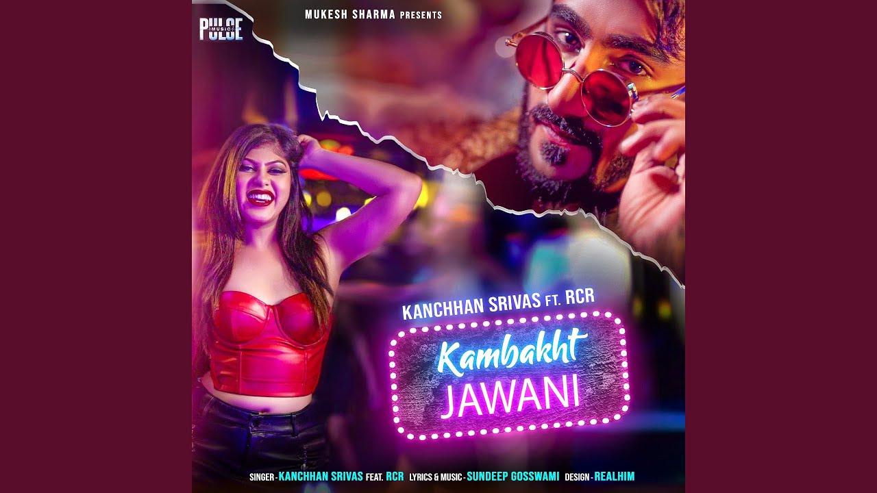 Kambakt Jawani Lyrics - RCR - Sundeep Gosswami - Kanchhan Srivas