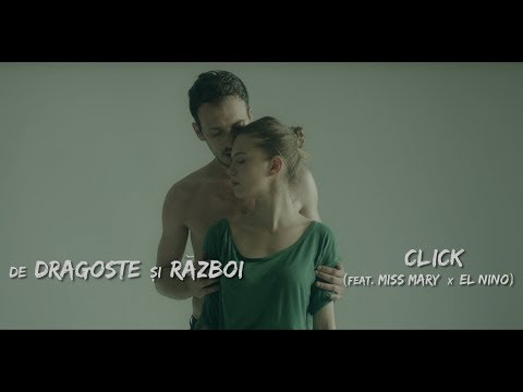 Click & Miss Mary & El Nino – De dragoste si razboi Video