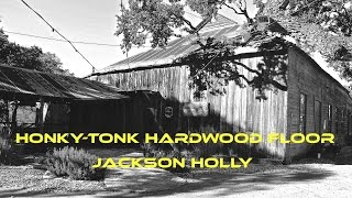 HONKY-TONK HARDWOOD FLOOR ~ Jackson Holly