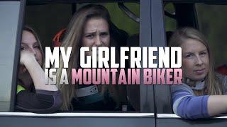 My Girlfriend Is A Mountain Biker