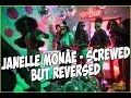 Janelle Monáe - Screwed (feat. Zoë Kravitz) but REVERSED
