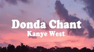 Kanye West - Donda Chant (Lyrics)
