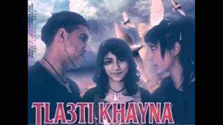 3ayda Feat Mr Player &  Rayna  -  TLa3ti khaynà 2012