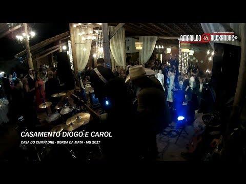 CASAMENTO DIOGO E CAROL - CASA DO CUMPADRE - BORDA DA MATA - MG 08/09/2017