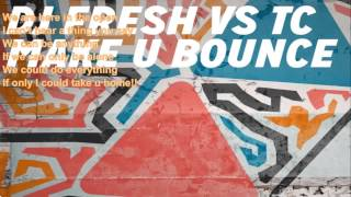 DJ Fresh ft TC   Make U Bounce LYRICS