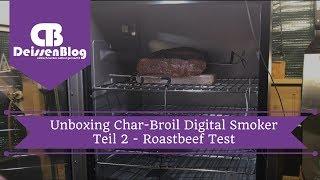 Unboxing Char-Broil Digital Smoker - Teil 2 - Roastbeef Test