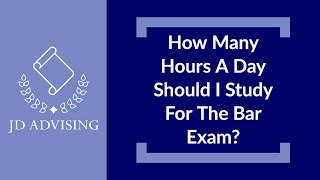 How Many Hours A Day Should I Study For The Bar Exam?