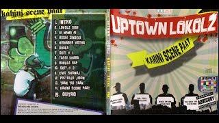 Uptown Lokolz - Kahini Scene Paat Full album