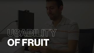 Usability Testing of Fruit