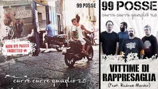 99 POSSE - Vittime Di Rappresaglia (Feat. Redrum Murder) - Curre Curre Guagliò 2.0