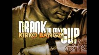 Kirko Bangz and 2Chainz- Drank In My Cup (Chopped and Screwed)