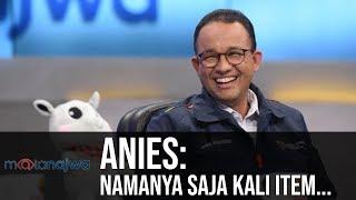 Mata Najwa Part 3 - Demi Asian Games: Anies: Namanya Saja Kali Item