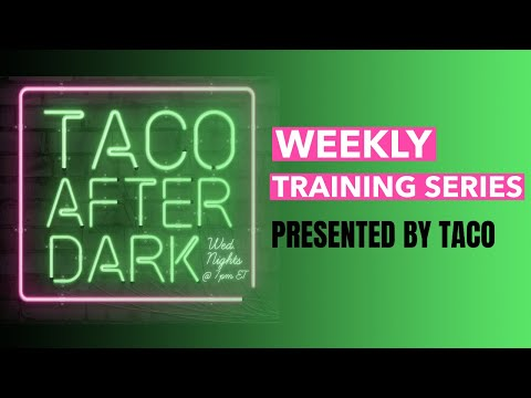 Taco After Dark training series