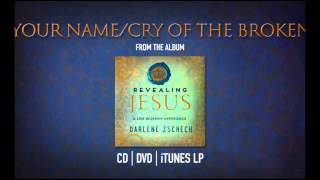 Your Name-Cry of the Broken by Darlene Zschech from REVEALING JESUS (OFFICIAL)
