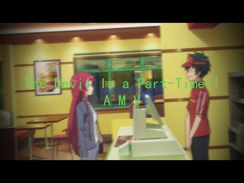 The Devil Is a Part-Timer! AMV