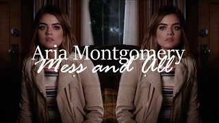 Aria Montgomery | Mess and All