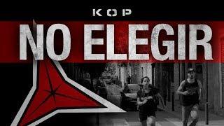 KOP - No elegir (Videoclip oficial)