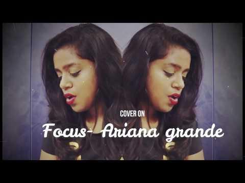 Focus- Ariana grande | Cover by Deepika Thamizhvanan