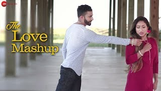 The Love Mashup - DJ Dholi Deep