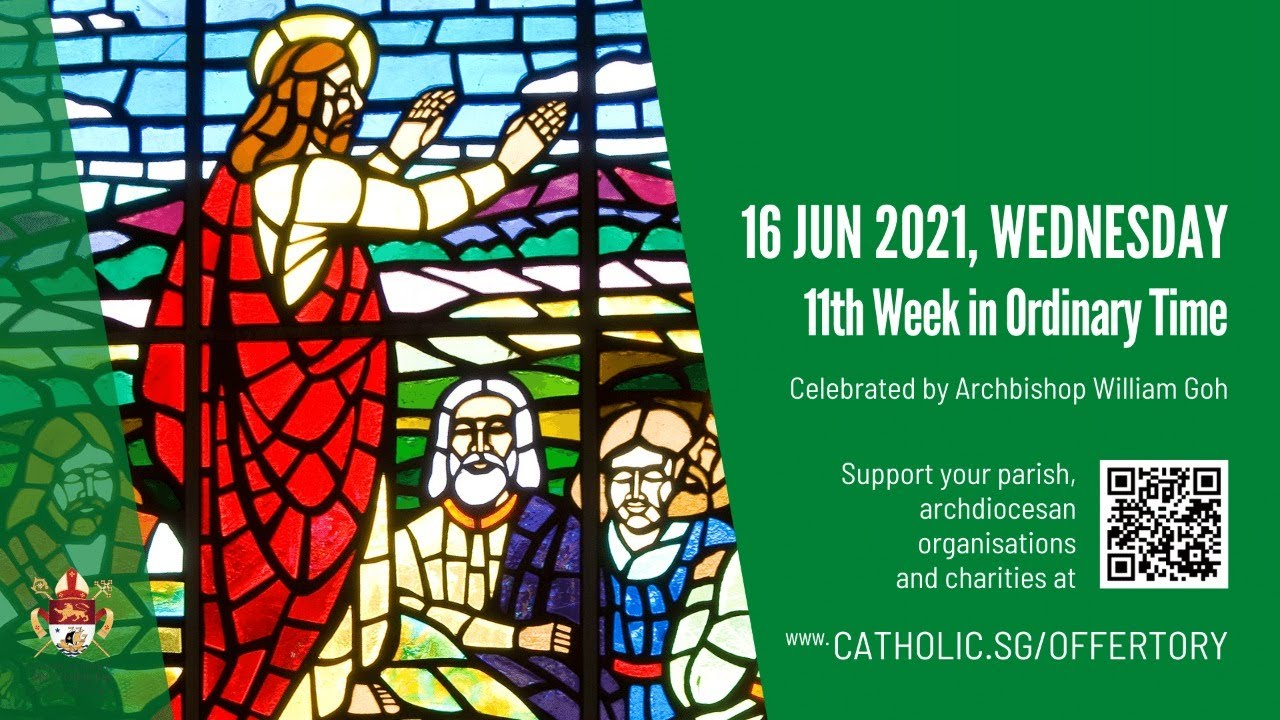 Catholic Singapore Mass 16 June 2021 Today Online – Wednesday, 11th Week in Ordinary Time 2021