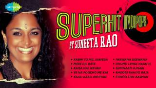 Superhit Indipops By Suneeta Rao | Ye Na Poocho Mein Kya Hun Kaun Hun