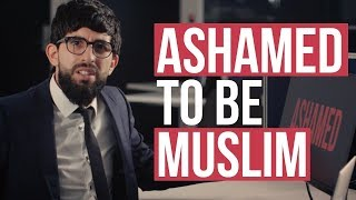 ASHAMED TO BE MUSLIM