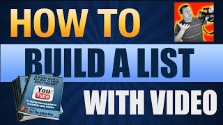 How To Build a List with Videos - A List Building With Video Case Study