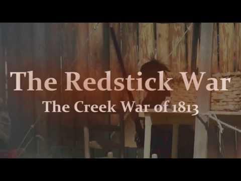 The Redstick War: The Creek War of 1813