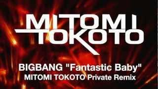 BIGBANG 'Fantastic Baby' MITOMI TOKOTO Private Arena Remix
