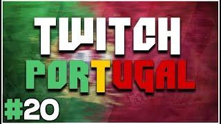 #20 TWITCH PORTUGAL - MELHORES MOMENTOS