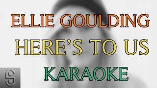 Ellie Goulding - Here's to Us (Instrumental KARAOKE) with Lyrics