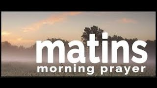 Matins Service, Wednesday May 13, 2020