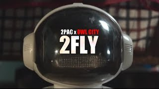 2Pac x Owl City - 2Fly