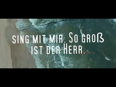 """Videoclip LIED 2 """"So groß ist der Herr"""""""