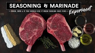 Steak MARINADE vs SEASONING Experiment | Sous Vide Everything