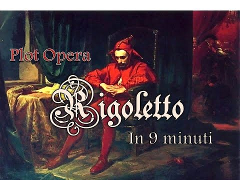 Plot Opera: RIGOLETTO in 9 minuti